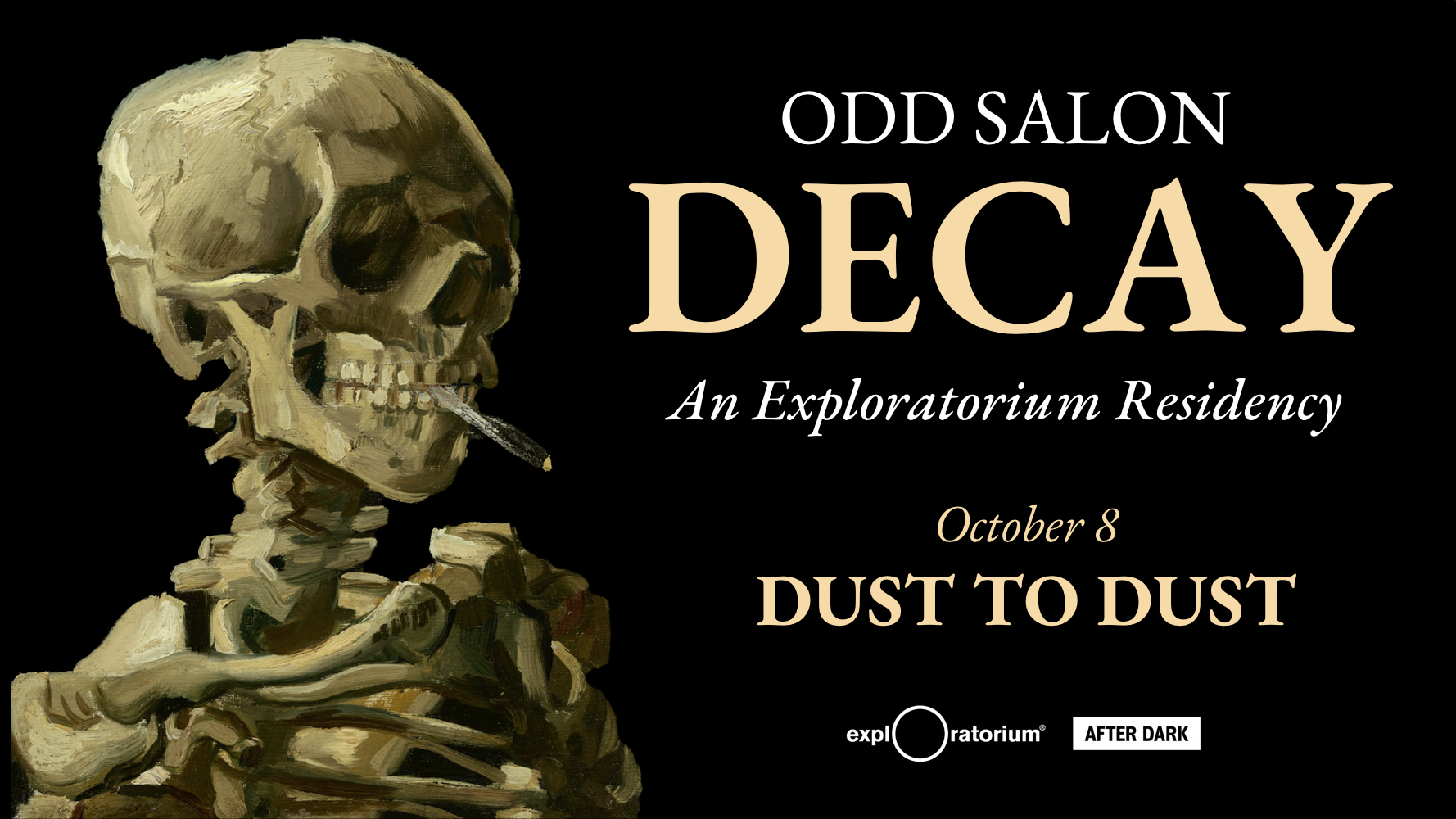 Odd Salon DECAY | Dust to Dust | Exploratorium After Dark